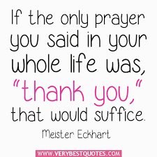 Image result for if the only prayer you say is thank you