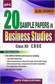 sample papers in business studies class xii old edition  20 sample papers in business studies class xii old edition in alka dhawan books