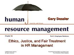 human resource management ethics justice and fair treatment in hr  ethics justice and fair treatment in hr management