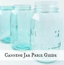 Ball Jar Value Chart Antique Vintage Canning Jar Price Guide Adirondack Girl