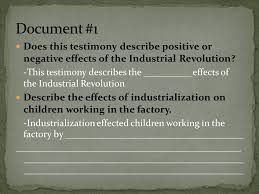 aim how do we write a dbq essay on the industrial revolution  document 1 does this testimony describe positive or negative effects of the industrial revolution