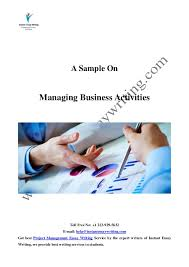 sample report on managing business activities by instant essay writing  instant essay writing toll no 1 213 929 5632 e mail help