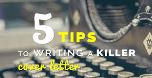 Tips For Writing Cover Letters 5 Tips To Writing A Killer Cover Letter Freshgigs Ca