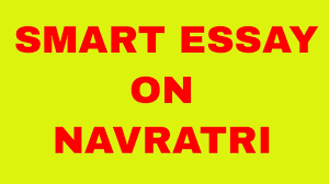 smart essay on navratri  smart essay on navratri