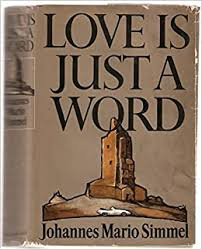 Love is Just a Word: Simmel, Johannes Mario, Trans. From German By ...