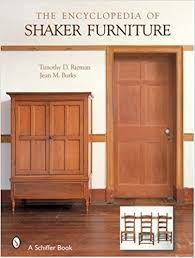 What is shaker furniture Antique Follow The Author Art News Views The Encyclopedia Of Shaker Furniture Timothy D Rieman Jean