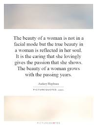 Quote Of Beauty In A Woman Best Of The Beauty Of A Woman Is Not In A Facial Mode But The True