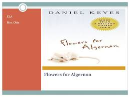 ela mrs okie flowers for algernon ppt video online  1 ela mrs okie flowers for algernon