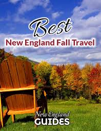 best of new england fall travel best places to see foliage in new england