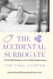 Surrogate Birth Plan Accidental Pregnancy Archives The Unfiltered Mommy
