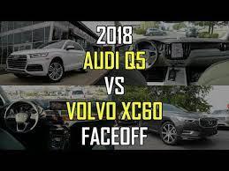 2018 Audi Q5 Prestige Vs 2018 Volvo Xc60 Inscription Faceoff Comparison Youtube Volvo Xc60 Volvo Audi