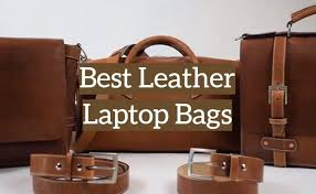 10 best leather laptop bags