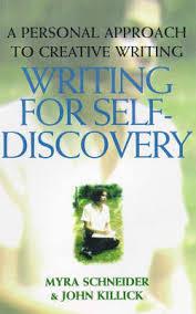 Writing for Self-discovery by Myra Schneider, John Killick | Waterstones