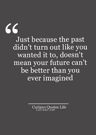 Past Quotes Magnificent Looking For Quotes Life Quote Love Quotes Quotes About