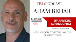 TBJA 096 Using Hollywood Storytelling To Create Brand Stories, Guest Adam  Behar | PHOEBE CHONGCHUA