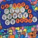 Loose Change album by Ed Sheeran