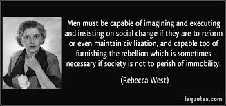 Social Change Quotes New Social Change Quotes Simple Men Must Be Capable Of Imagining And