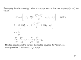 61 this last equation is the famous bernoulli s equation for frictionless incompressible fluid flow through