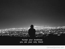 Lonely Quotes New 48 Best Loneliness Quotes And Sayings