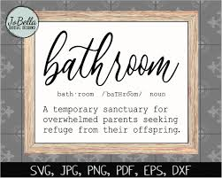 Vectors stock photos psd icons all that you need for your creative projects. Funny Bathroom Definition Svg Cut File And Printable So Fontsy