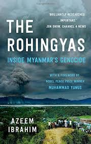 The Rohingyas: Inside Myanmar's Genocide: Ibrahim, Azeem, Yunus ...