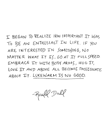 Roald Dahl Quotes Interesting Roald Dahl Lukewarm Is No Good The Fresh Exchange Mantras