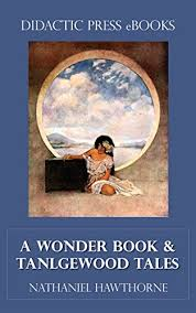 a wonder book and tanglewood tales ilrated by hawthorne nathaniel