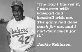 Famous Baseball Quotes Mesmerizing Jackie Robinson Famous Baseball Quote Quote Number 48