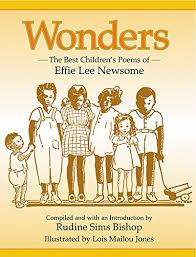 Wonders: The Best Children's Poems of Effie Lee Newsome: Newsome, Effie,  Bishop, Rudine Sims, Jones, Lois Mailou: 9781563977886: Amazon.com: Books