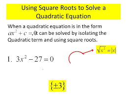 using square roots to solve a quadratic equation