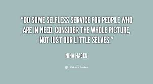Selfless Quotes Amazing Quotes About Selfless 48 Quotes