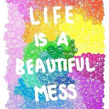 Beautiful Mess Quotes Best Of Life Is A Beautiful Mess Pictures Photos And Images For Facebook