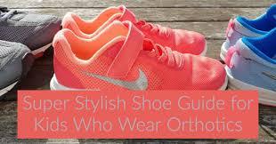 Ikiki Shoes Size Chart Super Stylish Shoe Guide For Kids Who Wear Orthotics Lla