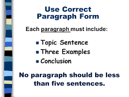 the five paragraph essay a framework for expository writing ppt  use correct paragraph form n topic sentence n three examples n conclusion no paragraph should be