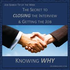 The Secret To Closing The Interview Getting The Job As A