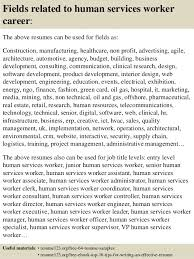 ... 16. Fields related to human services worker ...