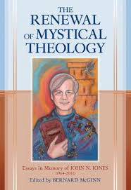 renewal of mystical theology essays in memory of john n jones  renewal of mystical theology essays in memory of john n jones 1964 2012 hardcover bernard mcginn target
