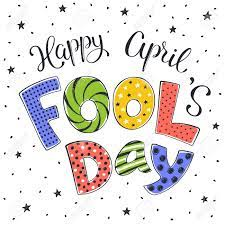 Fun Illustration For April Fool's Day. Bright And Colorful Letters Hand  Drawn On White Background. Comic Concept For April Fools Day Greeting  Cards. Royalty Free Cliparts, Vectors, And Stock Illustration. Image  54927476.