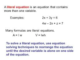 a literal equation is an equation that contains more than one variable