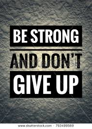 Don T Give Up Quotes Simple Motivational Inspirational Quotes Be Strong Give Stock Photo Edit