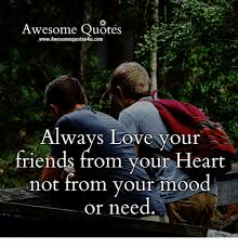 Quote About Friendship Love Awesome Quotes AwwwAwesomequotes100ucom Always Love Your Friends From 84