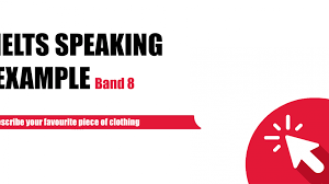 Describe Your Describe Your Favourite Piece Of Clothing Ielts Practice
