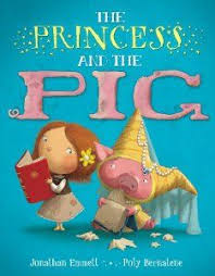 the princess and the pig jonathan emmett poly bernatene 9780802723345 amazon books