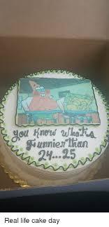 2425 Real Life Cake Day Life Meme On Meme