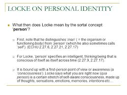 locke on personal identity part of text source essay  locke on personal identity what then does locke mean by the sortal concept person