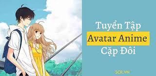 Avatar Anime Đôi Cute ❤️ Tải Ảnh Anime Cặp Đôi Đẹp Nhất