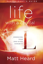 Embracing God S Design For Your Life Life With A Capital L Participants Guide Embracing Your