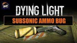 Dying Light Unlimited Ammo Dying Light Ammo Duplication Glitch 2017 Unlimited Ammo