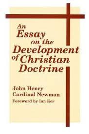 an essay on the development of christian doctrine by john henry newman