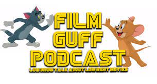 Episode 111 – Shorts: Tom & Jerry: The Movie (2021) – Film Guff Podcast
